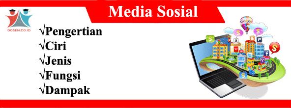 Media Sosial: Pengertian, Ciri, Jenis, Fungsi Serta Dampak Media Sosial
