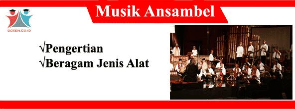 Musik Ansambel: Pengertian Serta Beragam Jenis Alat Musik Ansambel