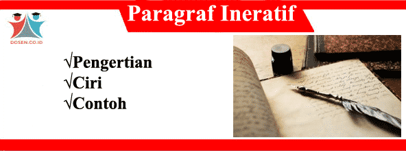 Paragraf Ineratif: Pengertian, Ciri Serta Contoh Paragraf Ineratif