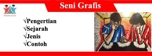 Seni Grafis: Pengertian, Sejarah, Jenis dan Contoh Seni Grafis