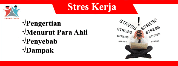 Stres Kerja: Pengertian Menurut Para Ahli, Penyebab dan Dampaknya
