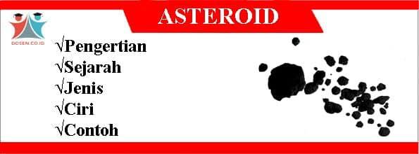 Asteroid: Pengertian, Sejarah, Jenis Ciri, Serta Contoh Asteroid