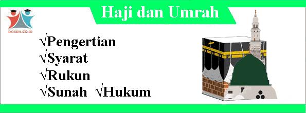 Haji dan Umrah: Pengertian, Syarat, Rukun, Hukum Serta Sunah