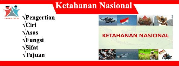 Ketahanan Nasional: Pengertian, Ciri, Asas, Fungsi, Sifat dan Tujuan