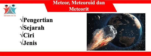 Meteor: Pengertian, Sejarah, Ciri, Jenis Meteor, Meteoroid dan Meteorit