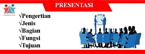 Presentasi: Pengertian, Jenis, Bagian, Fungsi dan Tujuan Presentasi