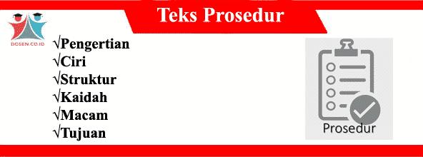 Teks Prosedur: Pengertian, Ciri, Struktur, Kaidah, Macam dan Tujuan