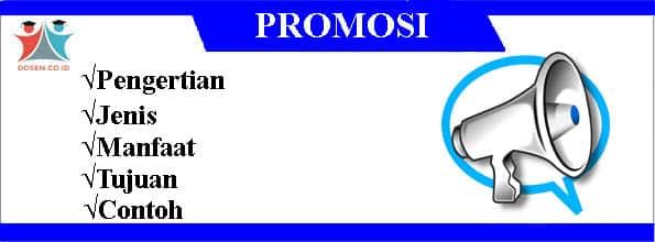 Promosi: Pengertian, Jenis, Manfaat, Tujuan dan Contoh Promosi