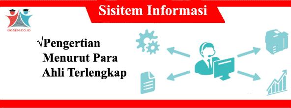 15 Pengeritan Sistem Informasi Menurut Para Ahli Terlengkap