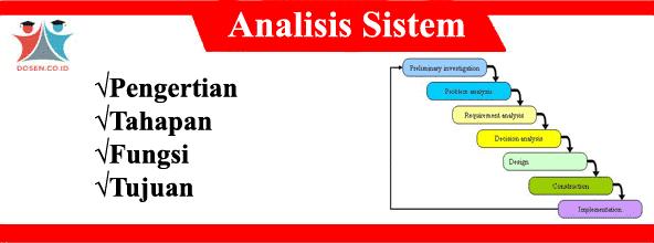 Analisis Sistem: Pengertian, Tahapan, Fungsi Serta Tujuannya