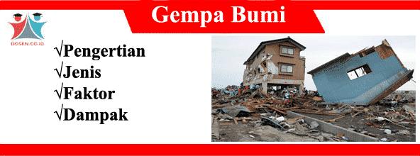 Gempa Bumi: Pengertian, Jenis, Faktor Serta Dampak Gempa Bumi