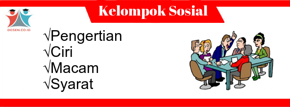 Kelompok Sosial: Pengertian, Ciri, Macam Serta Syarat Kelompok Sosial