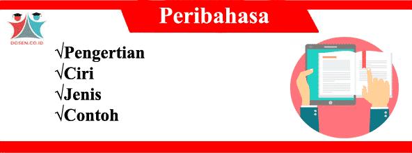Peribahasa: Pengertian, Ciri, Jenis dan Contoh Peribahasa