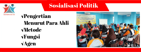 Sosialisasi Politik: Pengertian Menurut Para Ahli, Metode, Fungsi & Agen