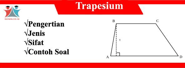 Trapesium: Pengertian, Jenis, Sifat dan Contoh Soal Trapesium