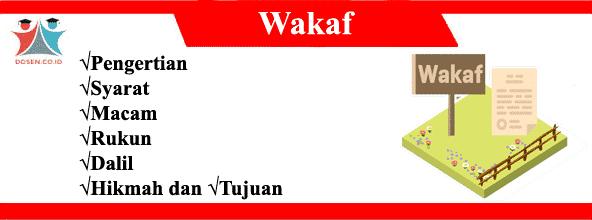 Wakaf: Pengertian, Syarat, Macam, Rukun, Dalil, Hikmah dan Tujuan