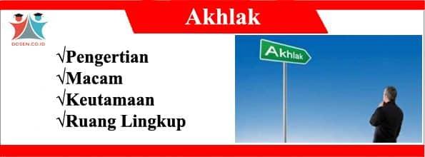 √ Akhlak Adalah : Pengertian Dalam Islam, Macam & Keutamaannya