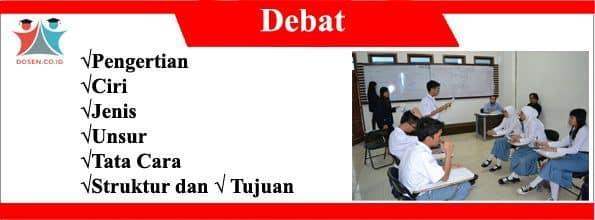 Debat: Pengertian, Ciri, Jenis, Unsur, Tata Cara, Struktur dan Tujuan