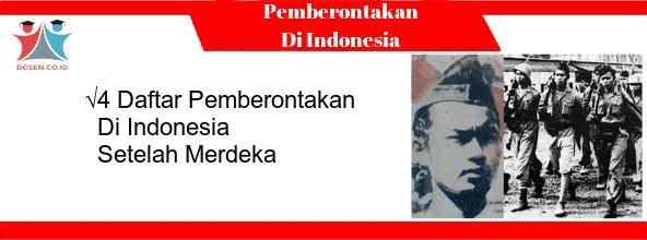 4 Daftar Pemberontakan Di Indonesia Setelah Merdeka