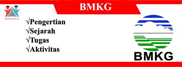 BMKG: Pengertian, Sejarah, Tugas, Aktivitas Serta Fasilitas