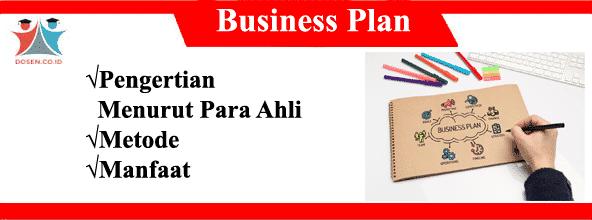 Business Plan: Pengertian Menurut Para Ahli, Metode dan Manfaat