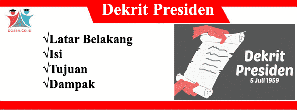 Dekrit Presiden 5 Juli 1959: Latar Belakang, Isi, Tujuan dan Dampaknya