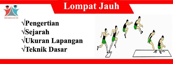 Lompat Jauh: Pengertian, Sejarah, Ukuran Lapangan dan Teknik Dasar