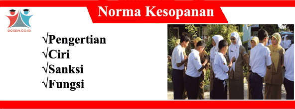 Norma Kesopanan: Pengertian, Ciri, Sanksi, Fungsi, Manfaat dan Contoh