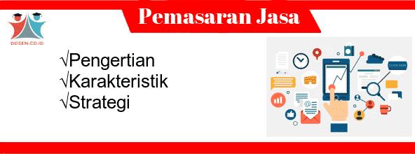Pemasaran Jasa: Pengertian, Karakteristik dan Strategi Pemasaran Jasa