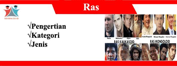 Ras: Pengertian, Kategori, Jenis Ras Di Dunia dan Di Indonesia