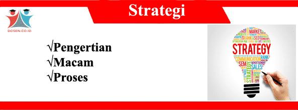 Strategi: Pengertian, Macam-Macam Serta Proses Strategi