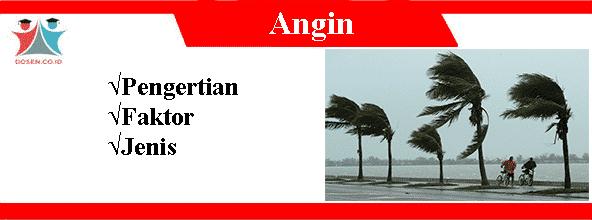 Angin: Pengertian, Faktor Serta 5 Jenis-Jenisnya Lengkap