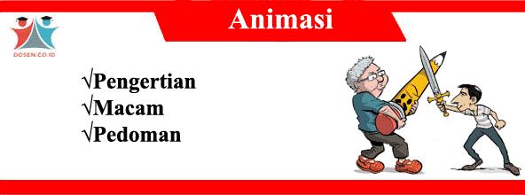 Animasi: Pengertian, Macam, Serta Pedoman dalam Animasi
