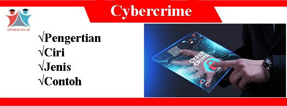 Cybercrime: Pengertian, Ciri, Macam-Macam Serta Contohnya Lengkap