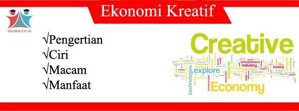 Ekonomi Kreatif: Pengertian, Ciri, Macam Serta Manfaatnya