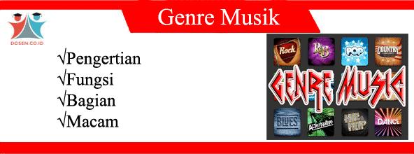 Genre Musik: Pengertian, Fungsi, Bagian Serta Macam-Macamnya