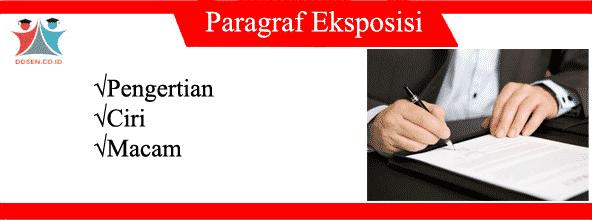 Paragraf Eksposisi: Pengertian, Ciri-Ciri, Macam Serta Contohnya Lengkap