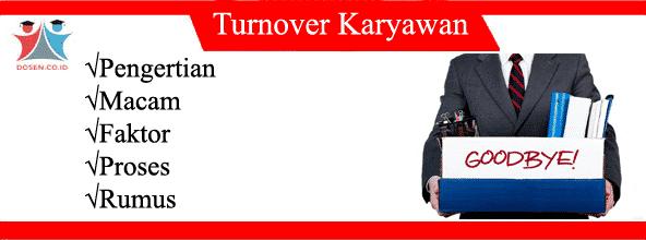 Turnover Karyawan: Pengertian, Macam, Faktor, Proses dan Rumus