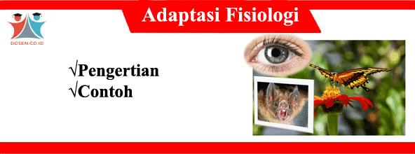 Adaptasi Fisiologi: Pengertian, Contoh Beserta Gambarnya Lengkap