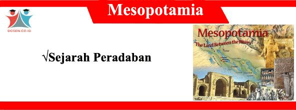 Sejarah Peradaban Mesopotamia Terlengkap