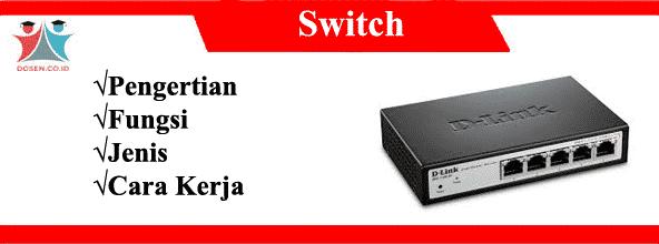 Switch: Pengertian, Fungsi, Jenis Serta Cara Kerjanya