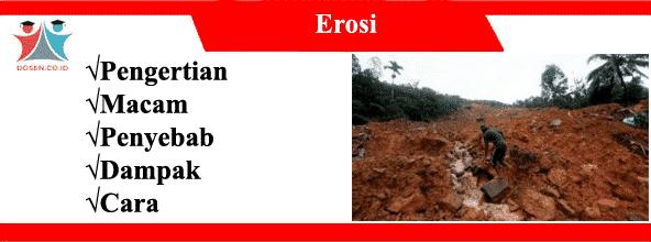 Erosi: Pengertian, Macam, Penyebab, Dampak dan Caranya