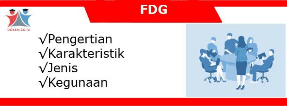 Focus Group Discussion (FDG): Pengertian, Karakteristik, Jenis dan Kegunaan