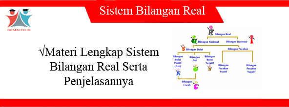 Materi Lengkap Sistem Bilangan Real Serta Penjelasannya
