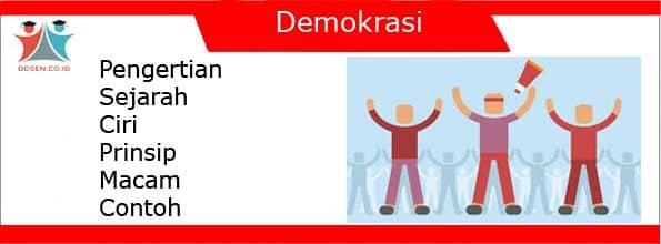 Demokrasi: Pengertian, Sejarah, Ciri, Prinsip, Macam dan Contoh