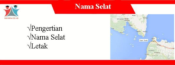 48 Nama Selat di Indonesia dan Letaknya Serta Pengertian