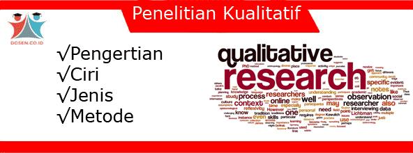 Penelitian Kualitatif: Pengertian, Ciri, Jenis dan Metode Menurut Para Ahli