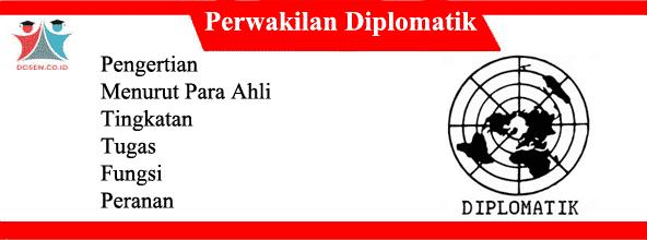 Perwakilan Diplomatik: Pengertian Menurut Para Ahli, Tugas dan Fungsi