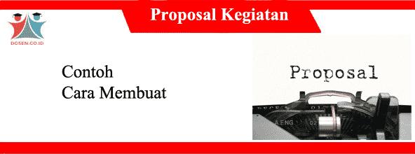 Contoh Membuat Proposal Kegiatan Yang Baik Dan Benar Sesuai EYD