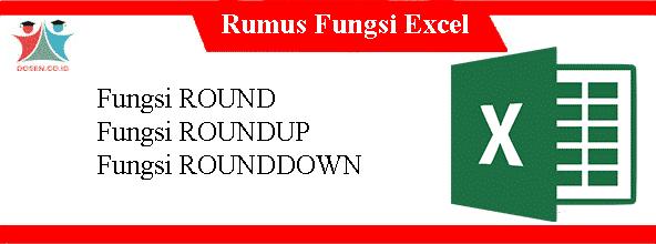 Rumus Fungsi Excel: Cara Membulatkan Bilangan di Excel dan Contohnya